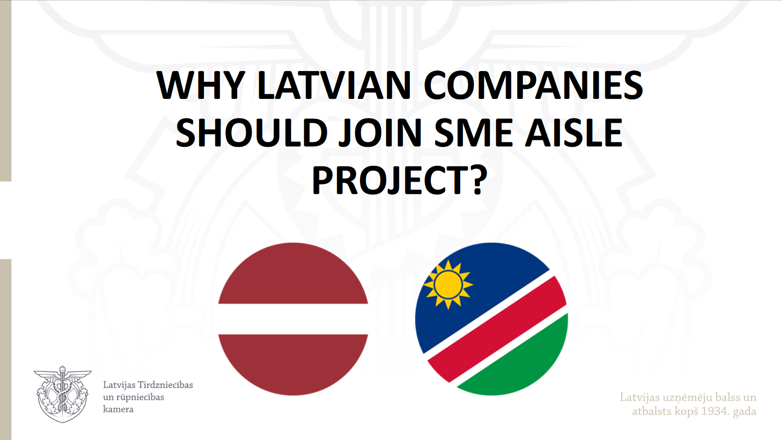 Click to open Why Latvian companies should join SME Aisle project presentation.